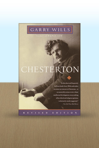 Thoughts Inspired by Garry Wills's Great Book on Chesterton